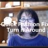 Quick Fashion Fix: Turn it Around