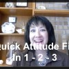 Quick Attitude Fix: In 1-2-3!