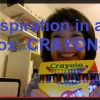 Inspiration in a Box: CRAYONS!
