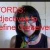Words: Adjectives to Define Ourselves